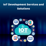 Improve business processes with IoT development Services and Solutions