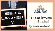 Top 10 lawyers in Imphal